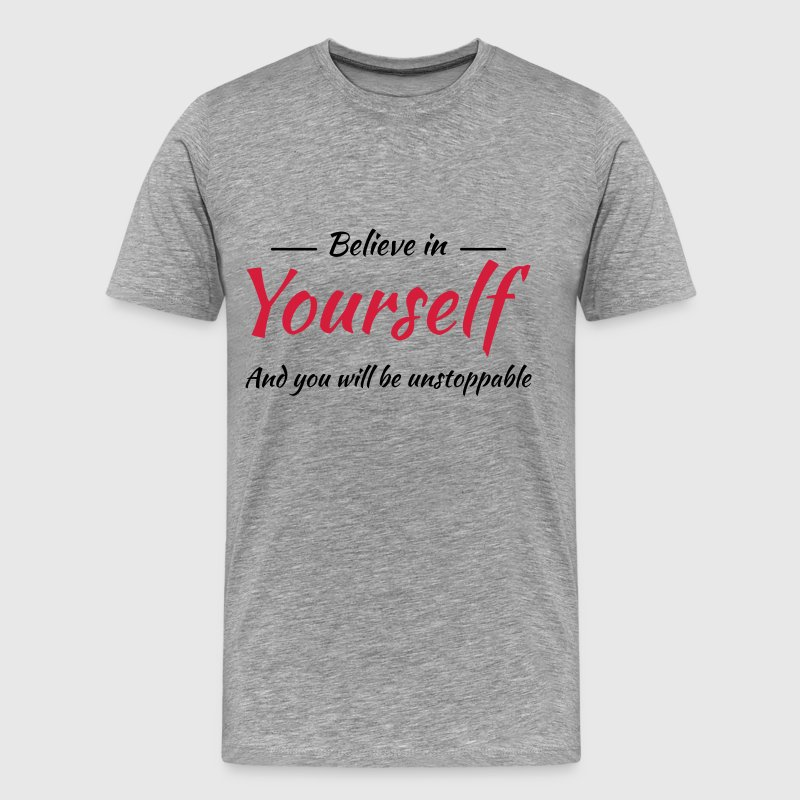 Believe in yourself T-Shirts - Men's Premium T-Shirt