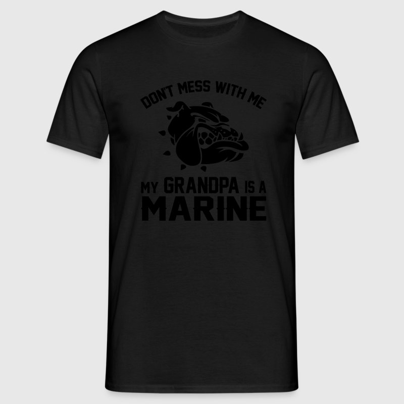 Don't Mess Wiht Me My Grandpa Is a Marine T-Shirts - Men's T-Shirt