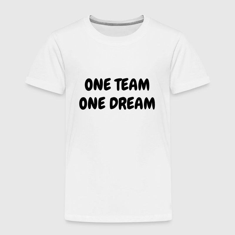 One Team One Dream - Sport - Fun - Boss - Funny Shirts - Kids' Premium T-Shirt