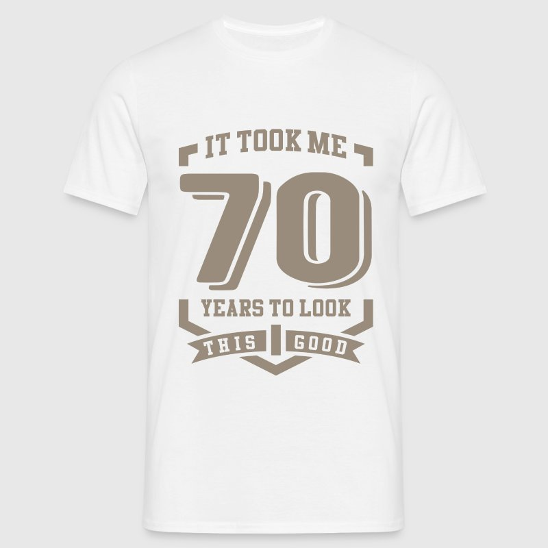 It Took Me 70 Years - Men's T-Shirt