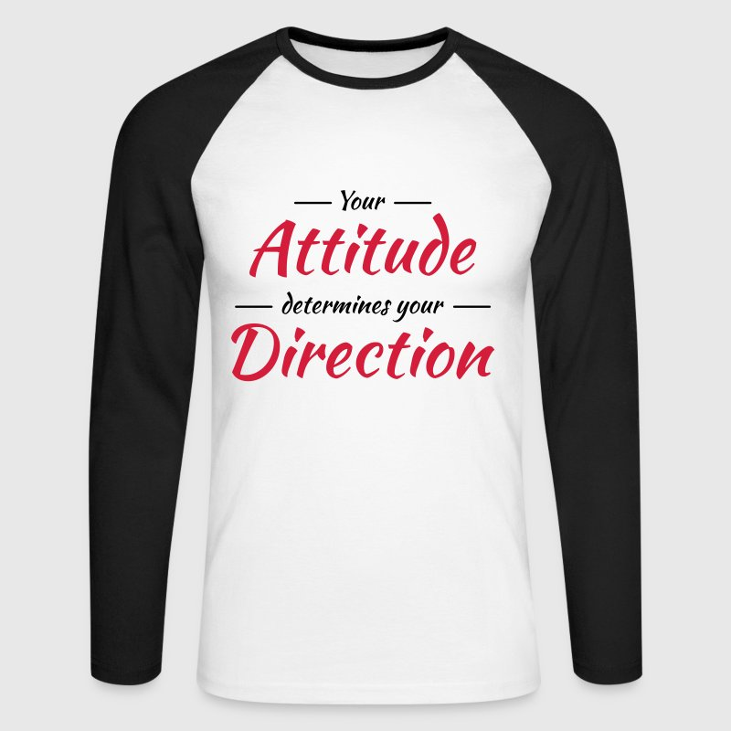 Your attitude determines your direction Long sleeve shirts - Men's Long Sleeve Baseball T-Shirt