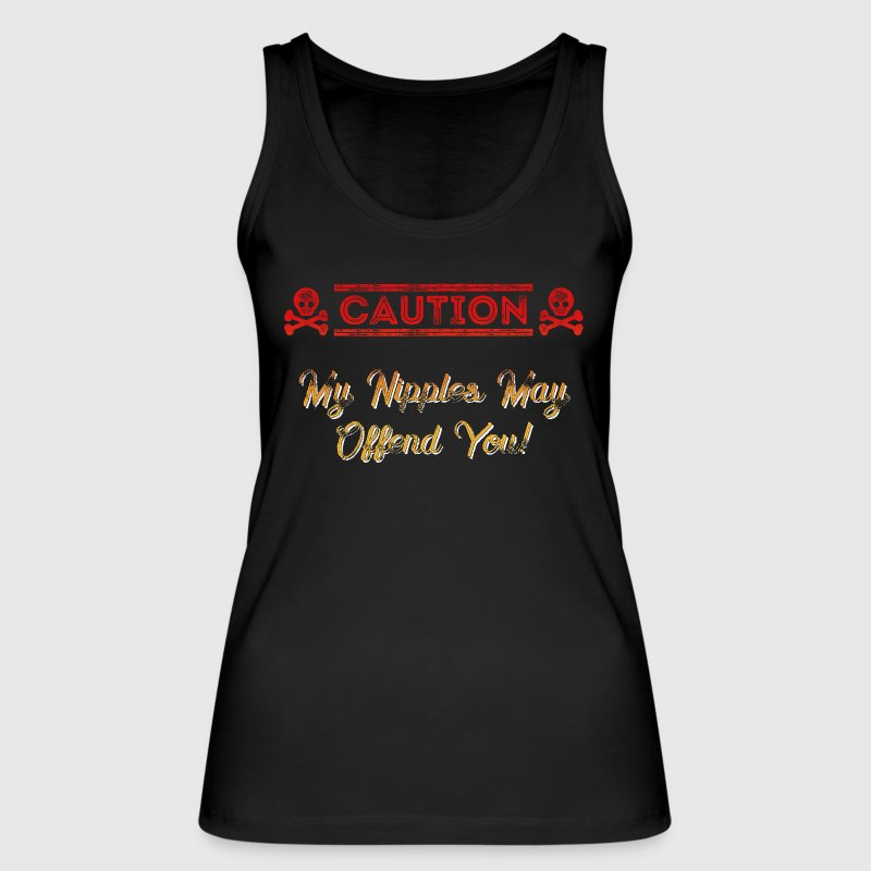 Caution Nipples Fire Tops - Women's Organic Tank Top by Stanley & Stella