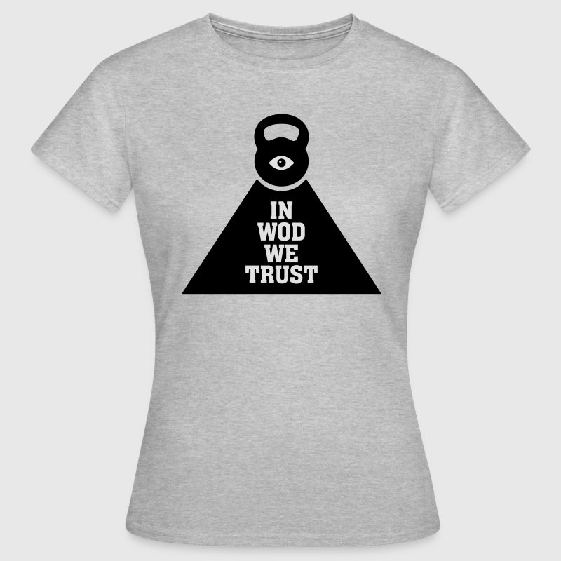 In WOD We Trust Tee shirts - T-shirt Femme