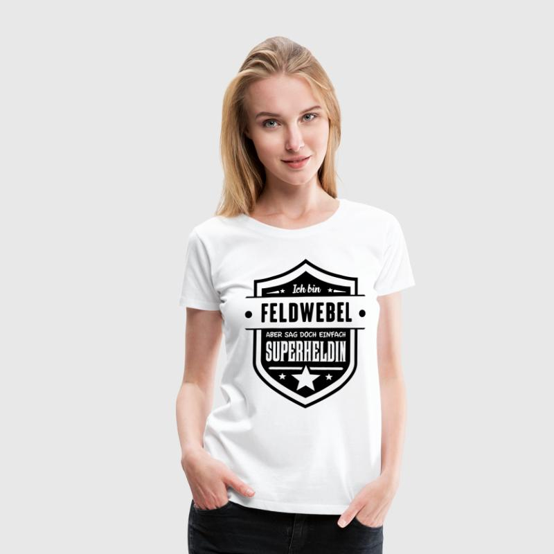Super Feldwebel - Frauen Premium T-Shirt