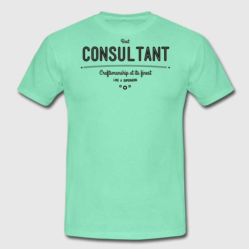 Best consultant - craftsmanship at its finest, like a super hero T-Shirts - Men's T-Shirt
