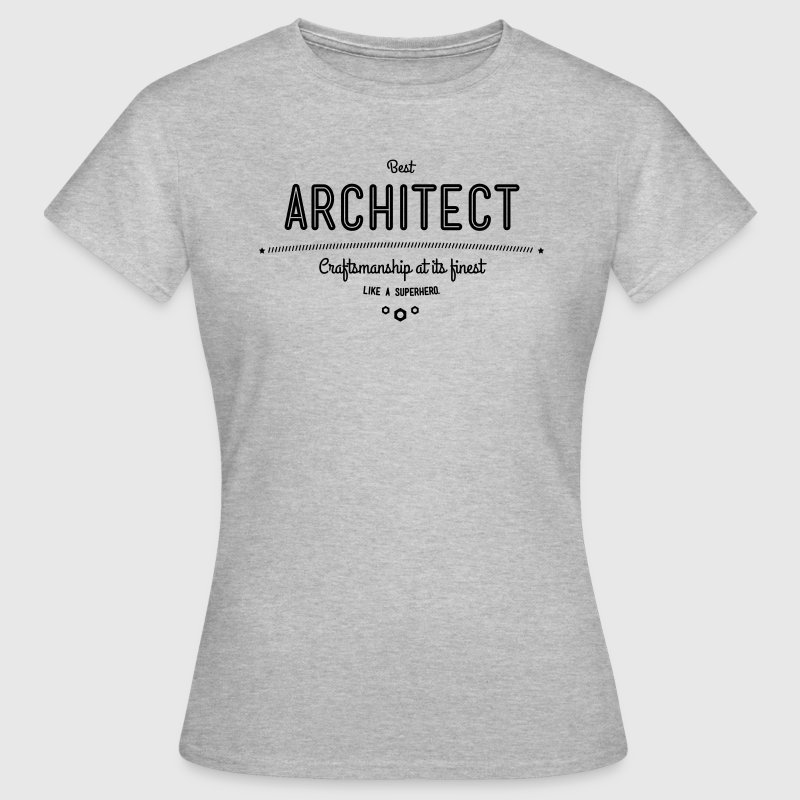 bester architekt handwerkskunst vom feinsten wie ein superheld t shirt spreadshirt. Black Bedroom Furniture Sets. Home Design Ideas