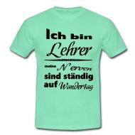 T Shirt Sprüche Männer Lehrer Spruch T Shirt Spreadshirt
