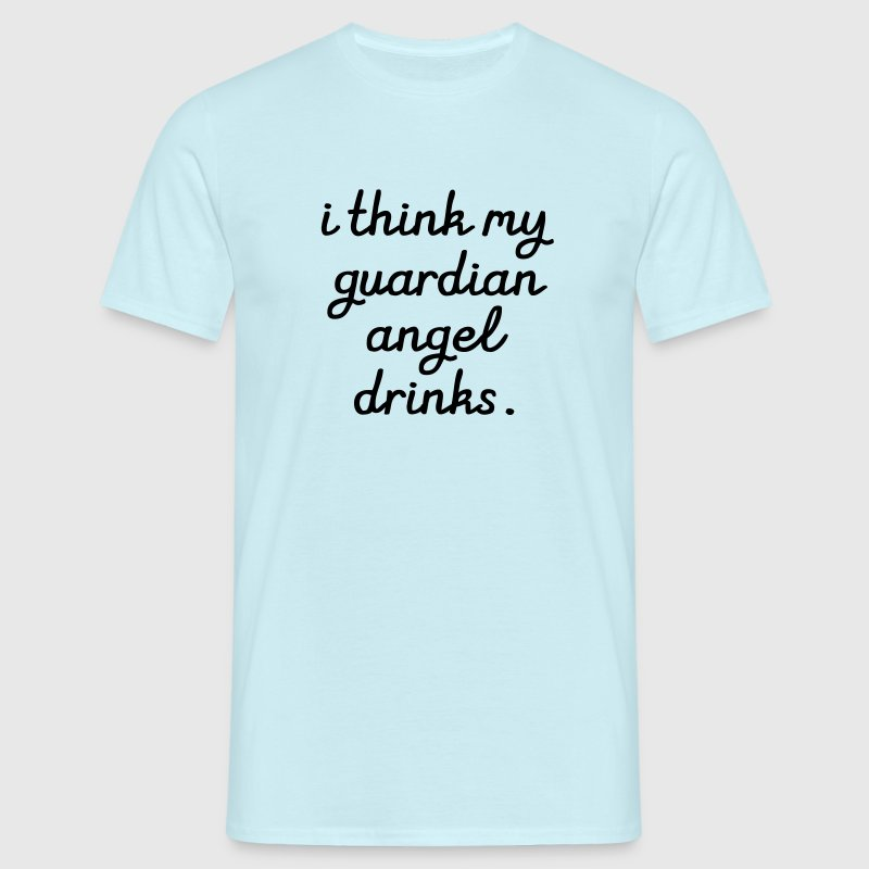 I think my Guardian Angel drinks T-Shirts - Men's T-Shirt