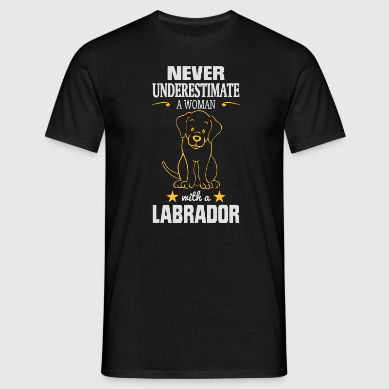 NEVER UNDERESTIMATE A WOMAN WITH A LABRADOR! T-Shirts - Men's T-Shirt