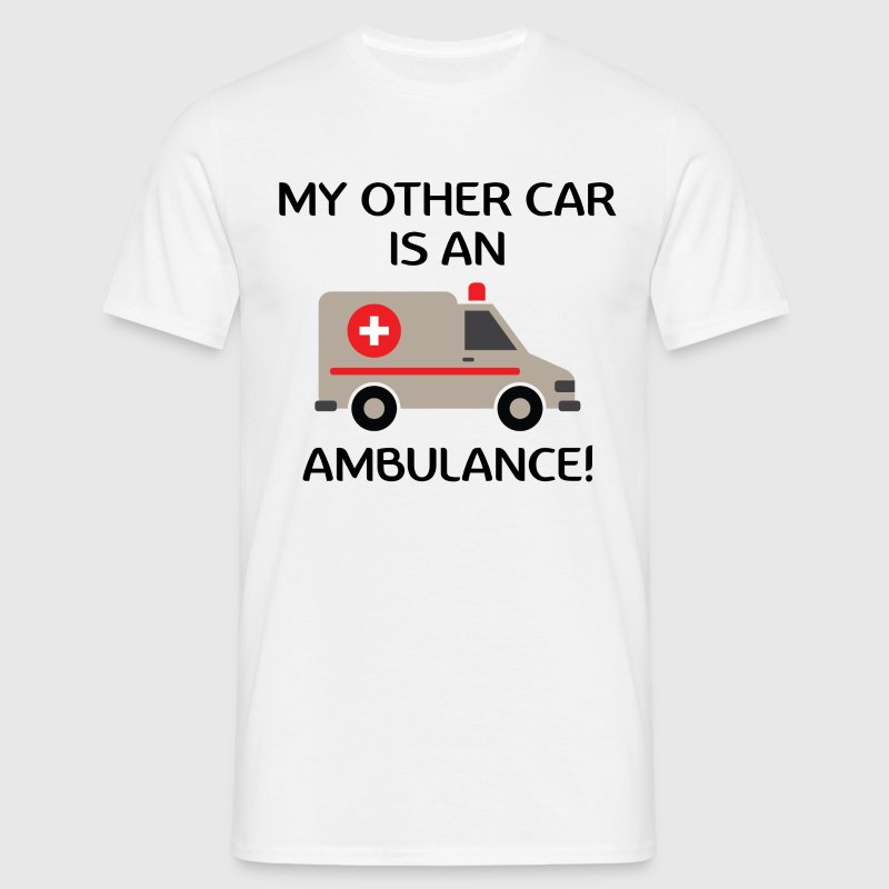 My Other Car Is An Ambulance! T-Shirts - Men's T-Shirt