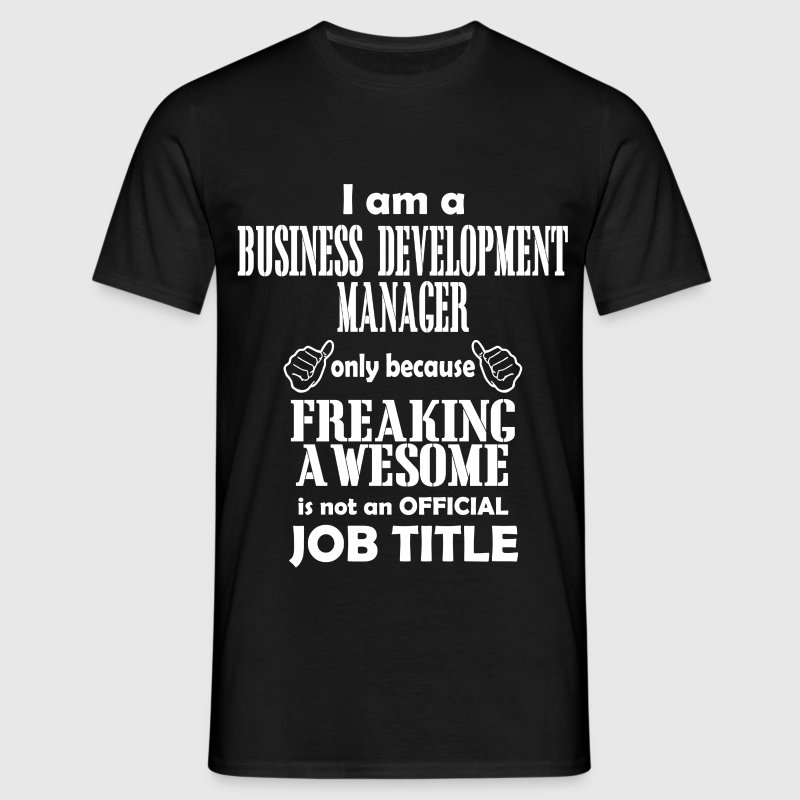 business development manager T-Shirts - Men's T-Shirt