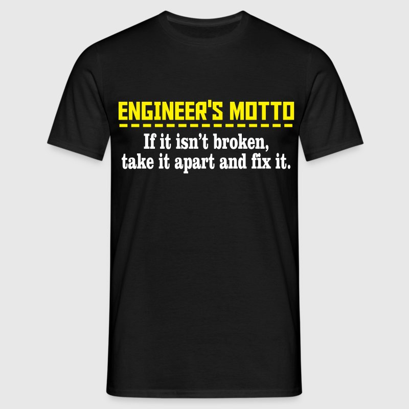 engineers motto T-Shirts - Men's T-Shirt