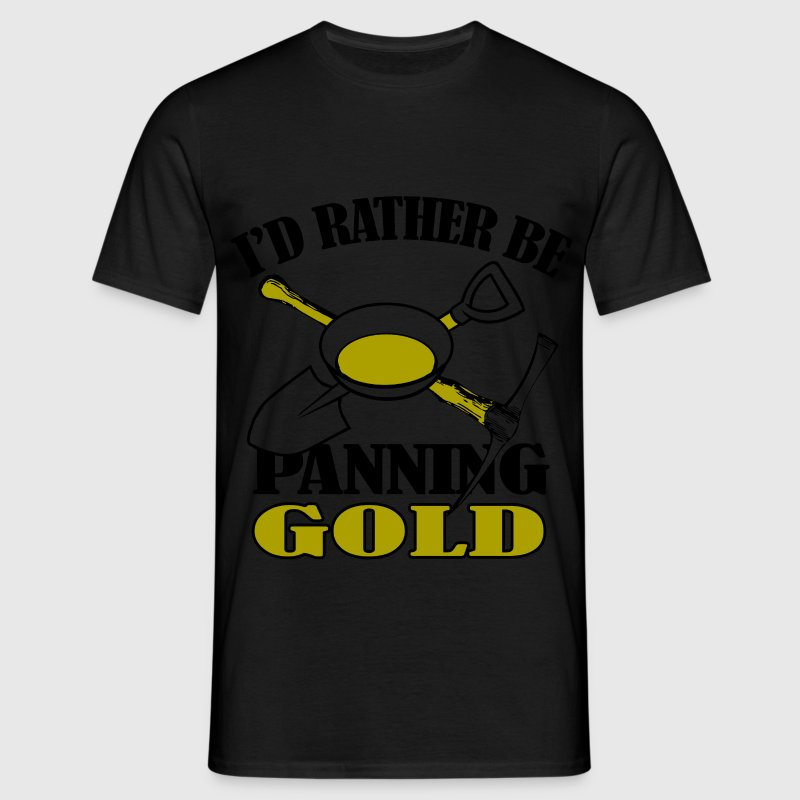 id rather be gold panning T-Shirts - Men's T-Shirt