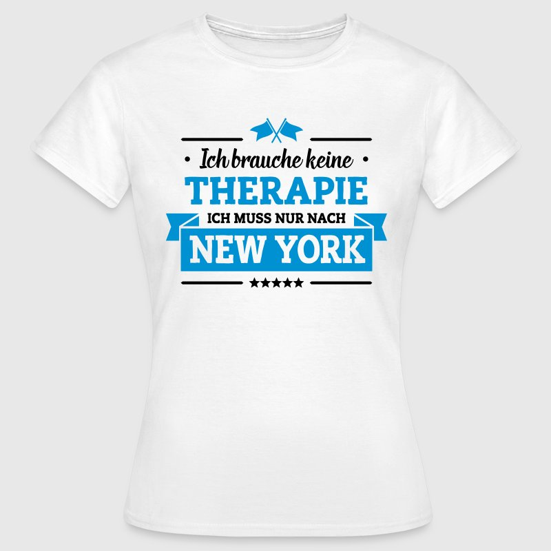 Nur nach New York T-Shirts - Frauen T-Shirt