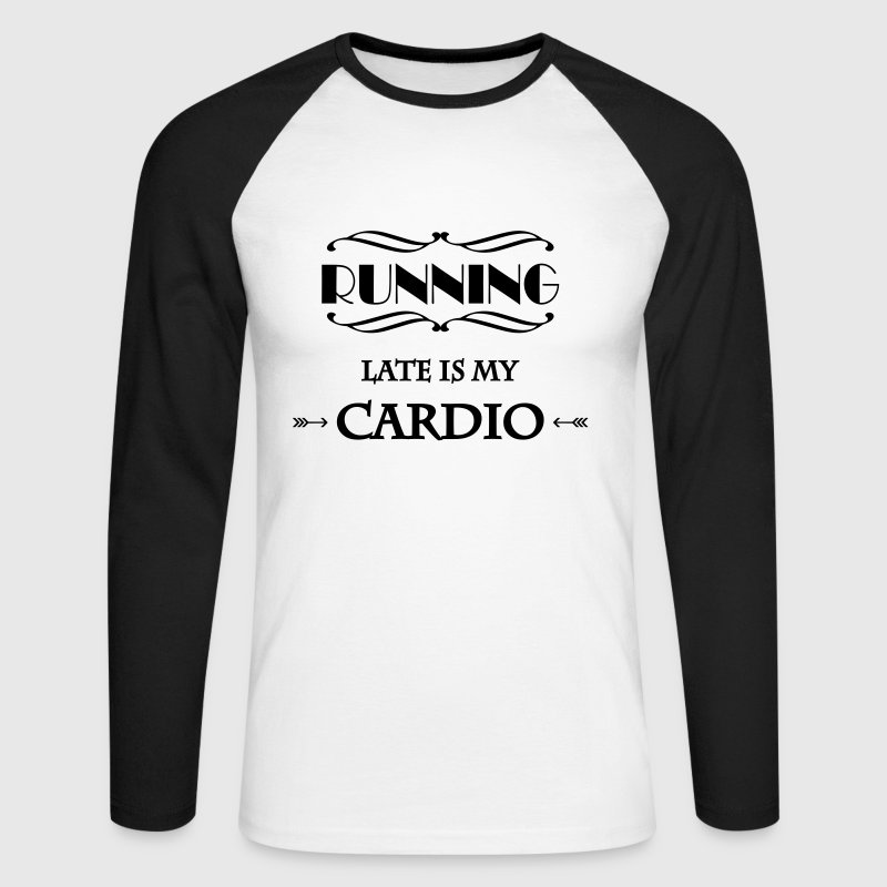 Running late is my cardio Manches longues - T-shirt baseball manches longues Homme