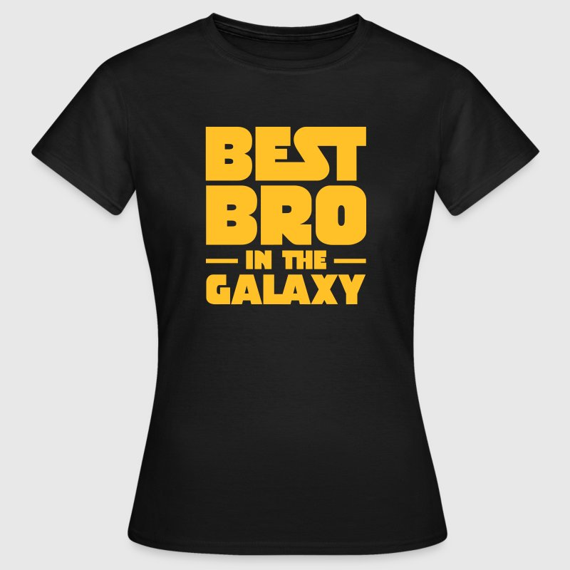 Best Bro In The Galaxy T-shirts - Dame-T-shirt