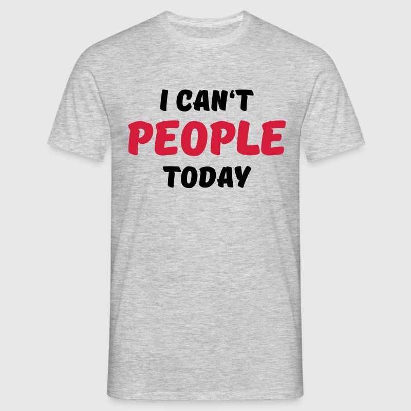 I can't people today T-Shirts - Männer T-Shirt
