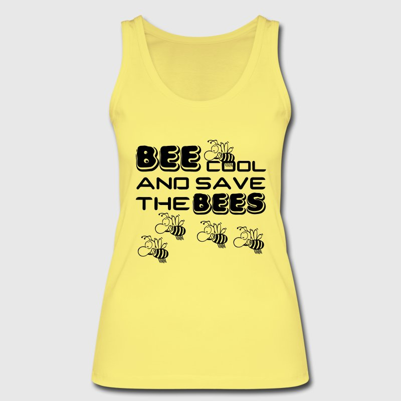 Bee cool & save the Bees Tops - Women's Organic Tank Top by Stanley & Stella