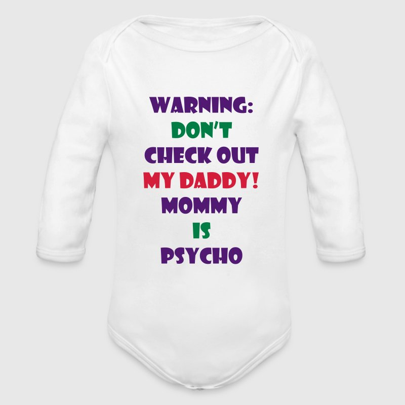 Warning don't check out my daddy Babybody - Ekologisk långärmad babybody