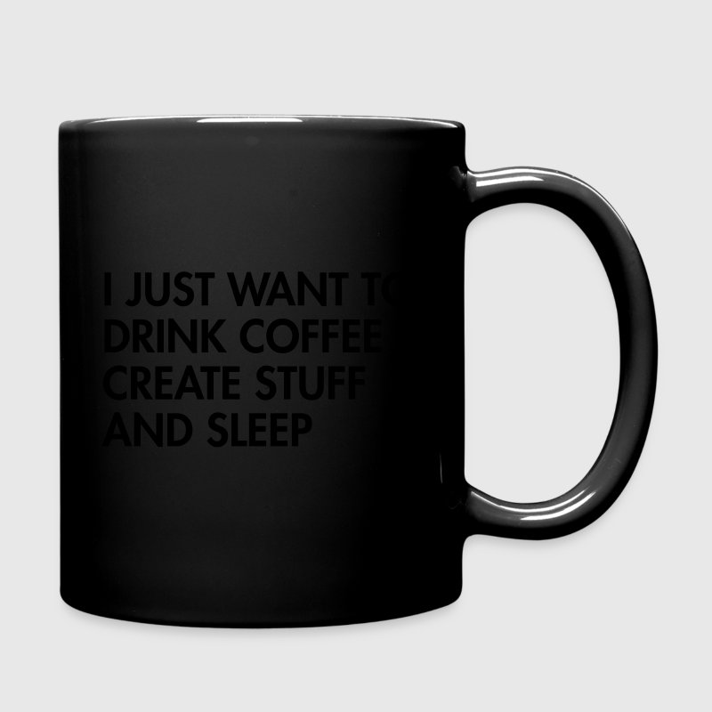 I just want to drink coffee create stuff and sleep Muggar & tillbehör - Enfärgad mugg