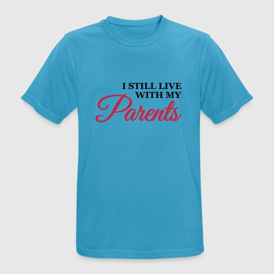 I still live with my parents Ropa deportiva - Camiseta hombre transpirable