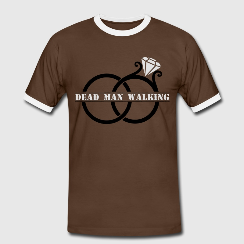 Dead Man Walking Ring T-Shirts - Men's Ringer Shirt