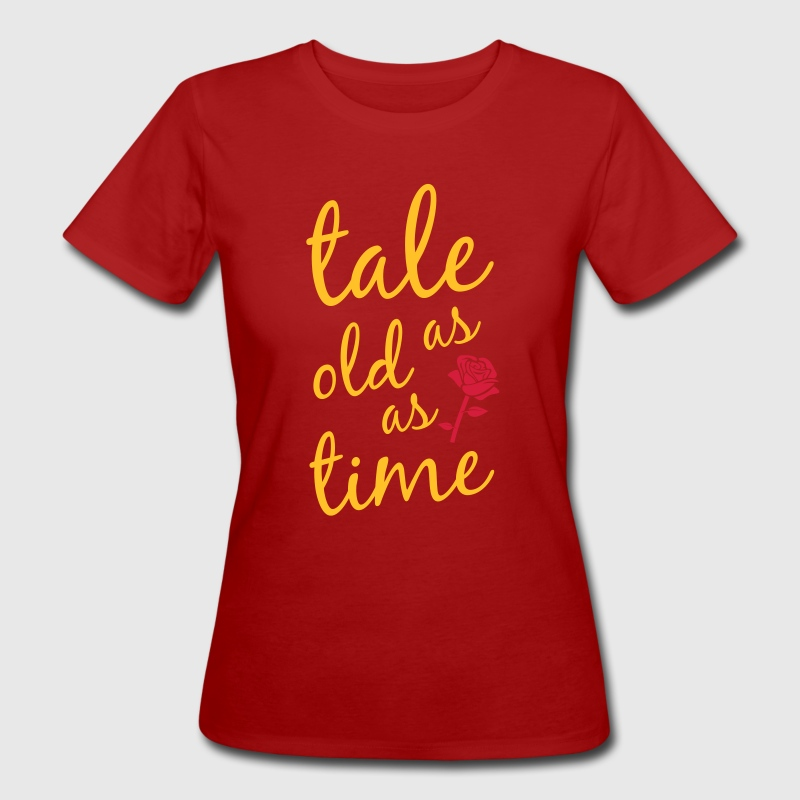 Tale As Old As Time T-Shirts - Women's Organic T-shirt