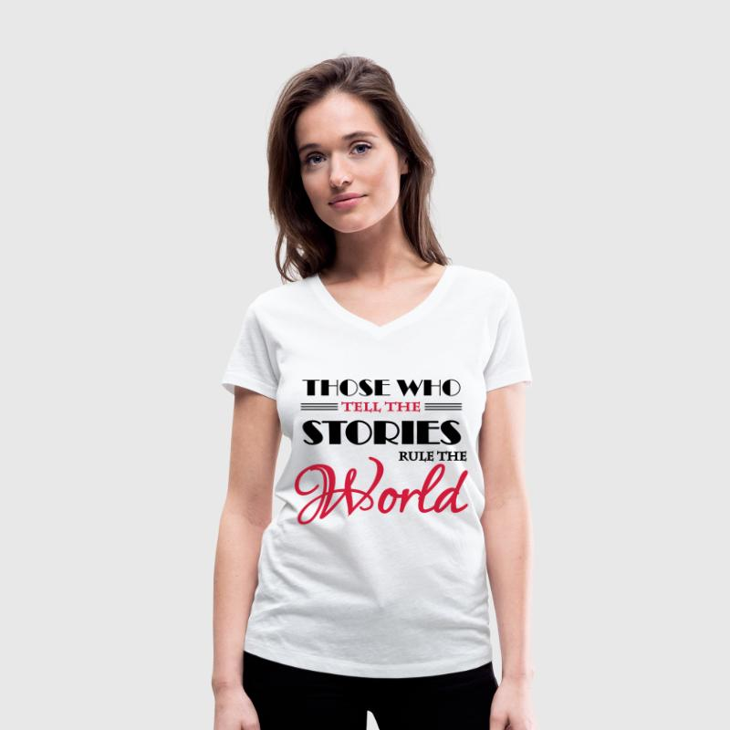 Those who tell the stories rule the world T-shirts - Vrouwen bio T-shirt met V-hals van Stanley & Stella