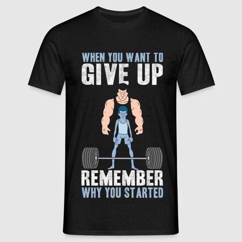 GYM - Never Give Up.png T-Shirts - Men's T-Shirt