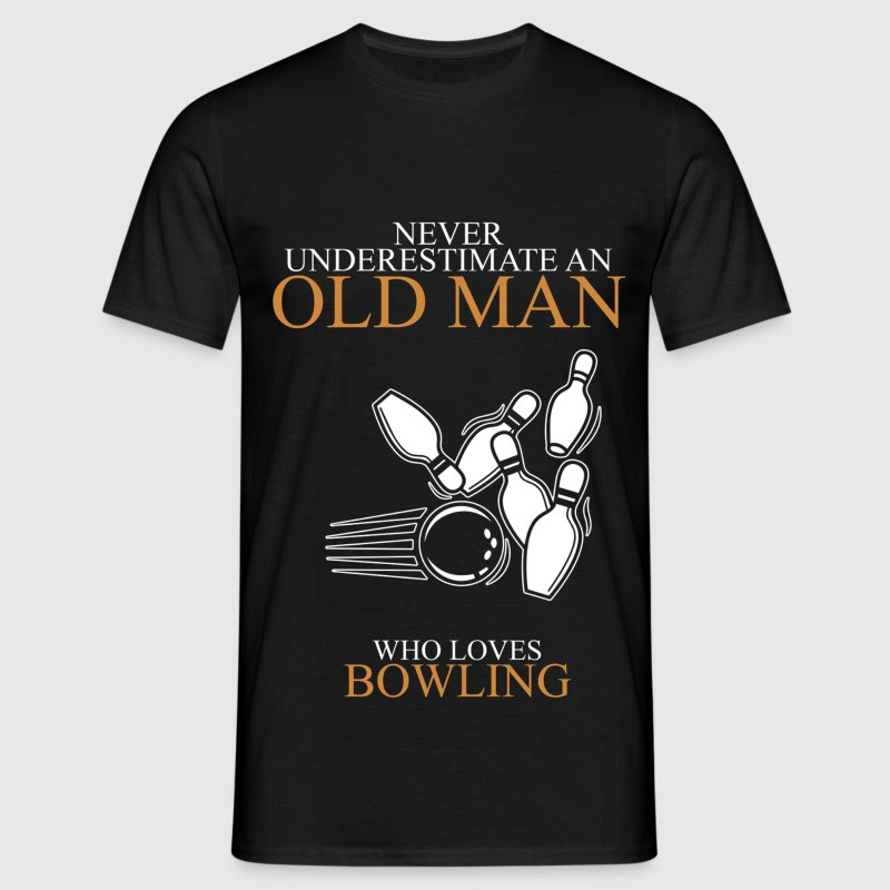 Never Underestimate An Old Man Bowling.png T-Shirts - Men's T-Shirt