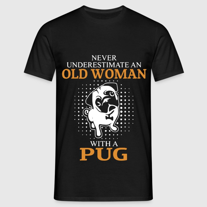 Never Underestimate An Old MAn With A Pug.png T-Shirts - Men's T-Shirt
