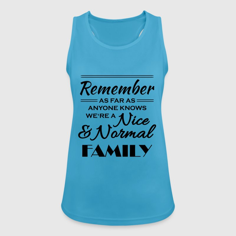 Remember we're a nice and normal family Sports wear - Women's Breathable Tank Top