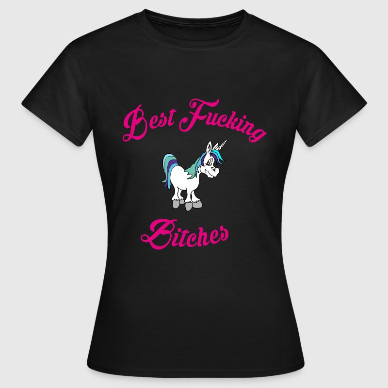 Best fucking Bitches 2 T-Shirts - Women's T-Shirt