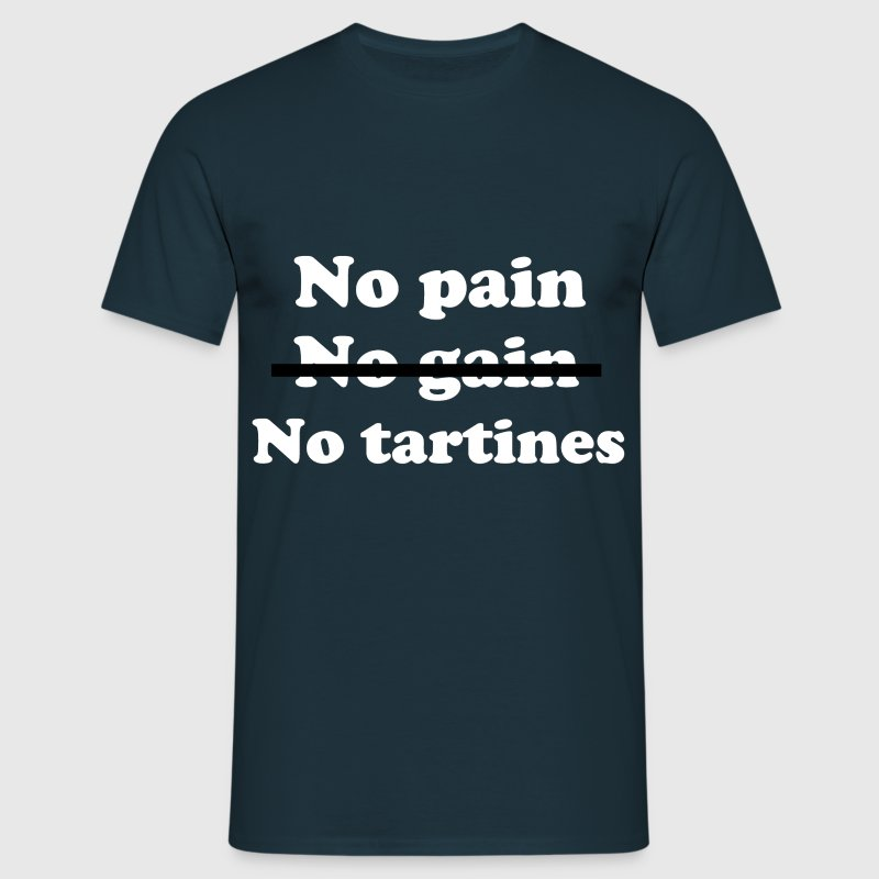 Tees-hirt No Pain No Tartines - T-shirt Homme