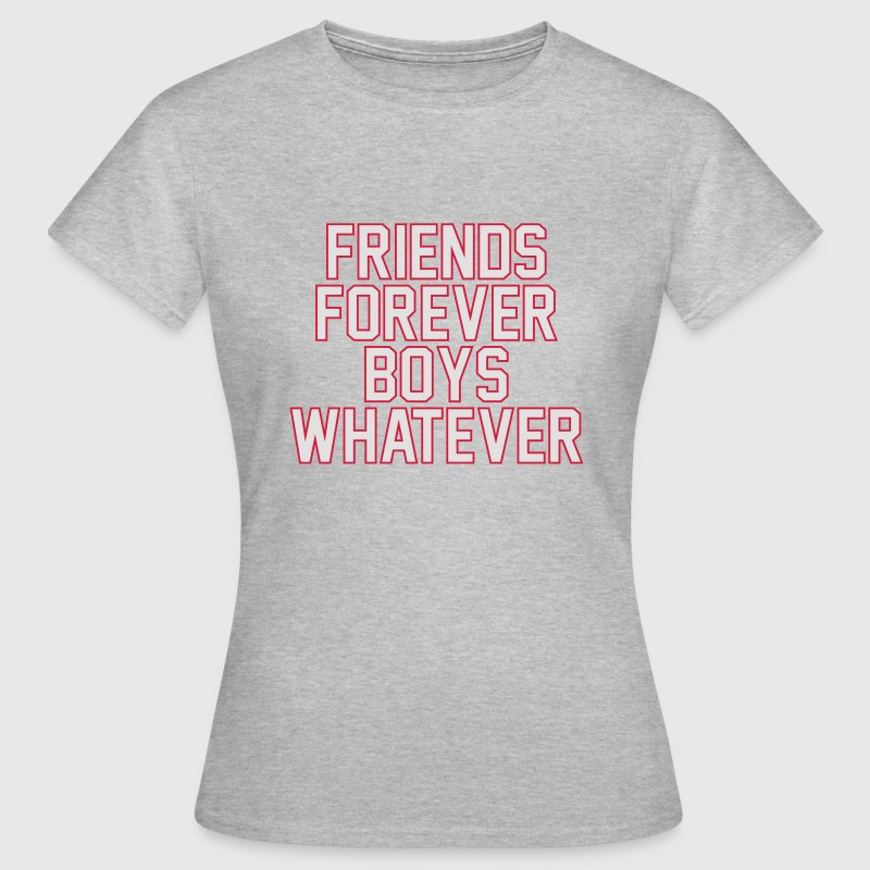 Friends forever boys whatever T-shirts - T-shirt dam