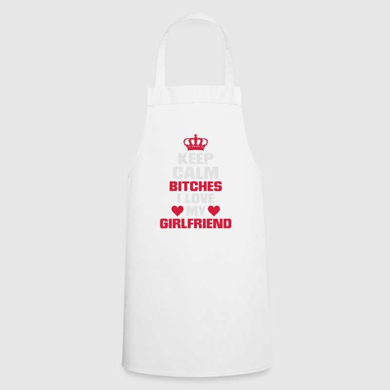IS BITCHES, I LOVE MY GIRLFRIEND!  Aprons - Cooking Apron