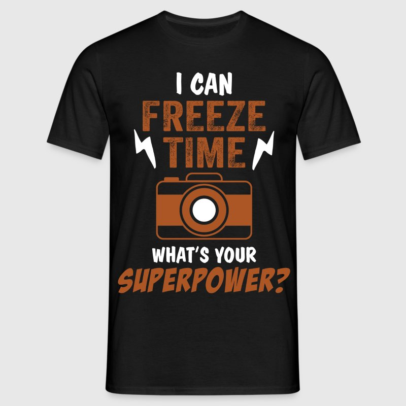 I Can Freeze Time, What Is Your Superpower T-Shirts - Men's T-Shirt