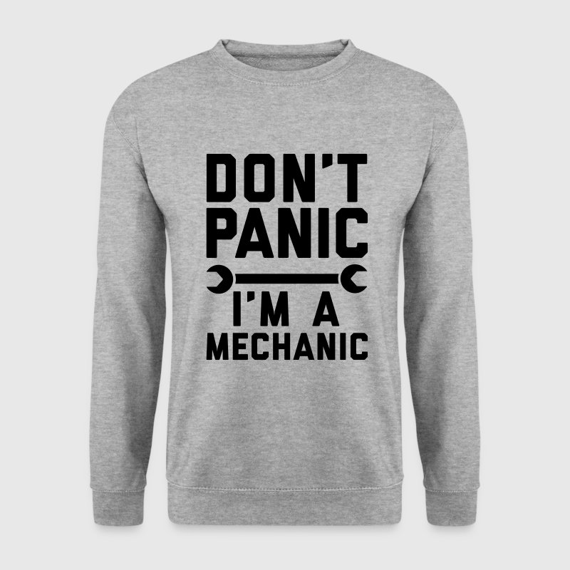 Don't panic i'm a mechanic Hoodies & Sweatshirts - Men's Sweatshirt