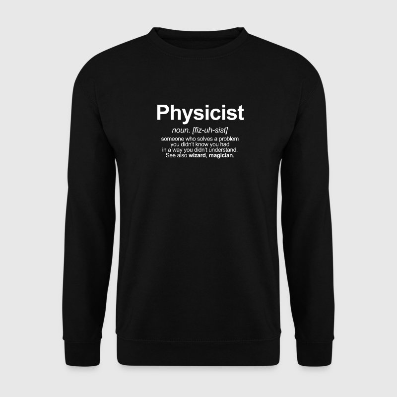 PHYSICIST - FUNNY MEANING OF THE WORD PHYSICIST Hoodies & Sweatshirts - Men's Sweatshirt