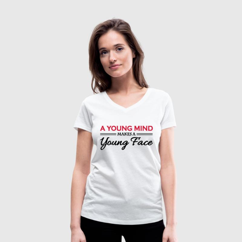A young mind makes a young face T-Shirts - Women's Organic V-Neck T-Shirt by Stanley & Stella