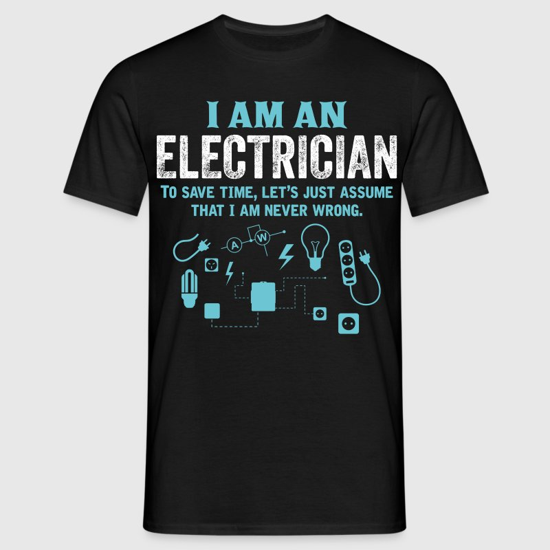I Am An Electrician... T-Shirts - Men's T-Shirt
