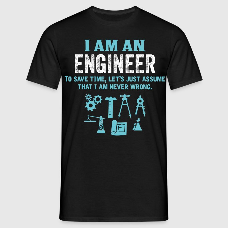 I Am An Engineer... T-Shirts - Men's T-Shirt