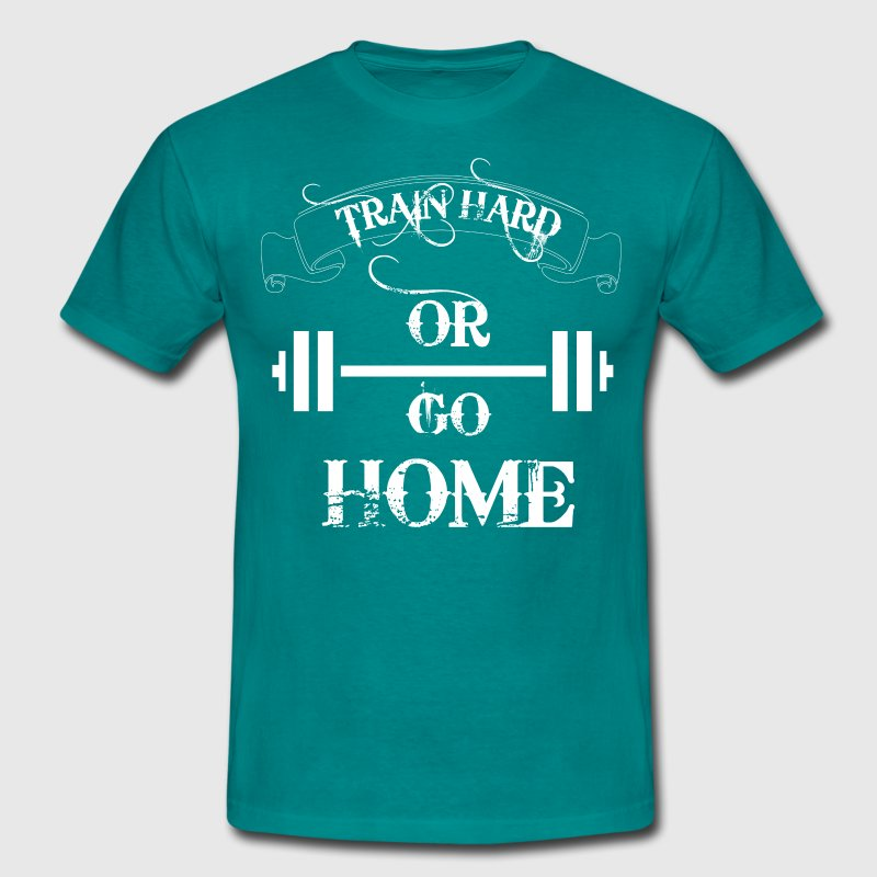 Bleu diva Train hard or go home Tee shirts - T-shirt Homme