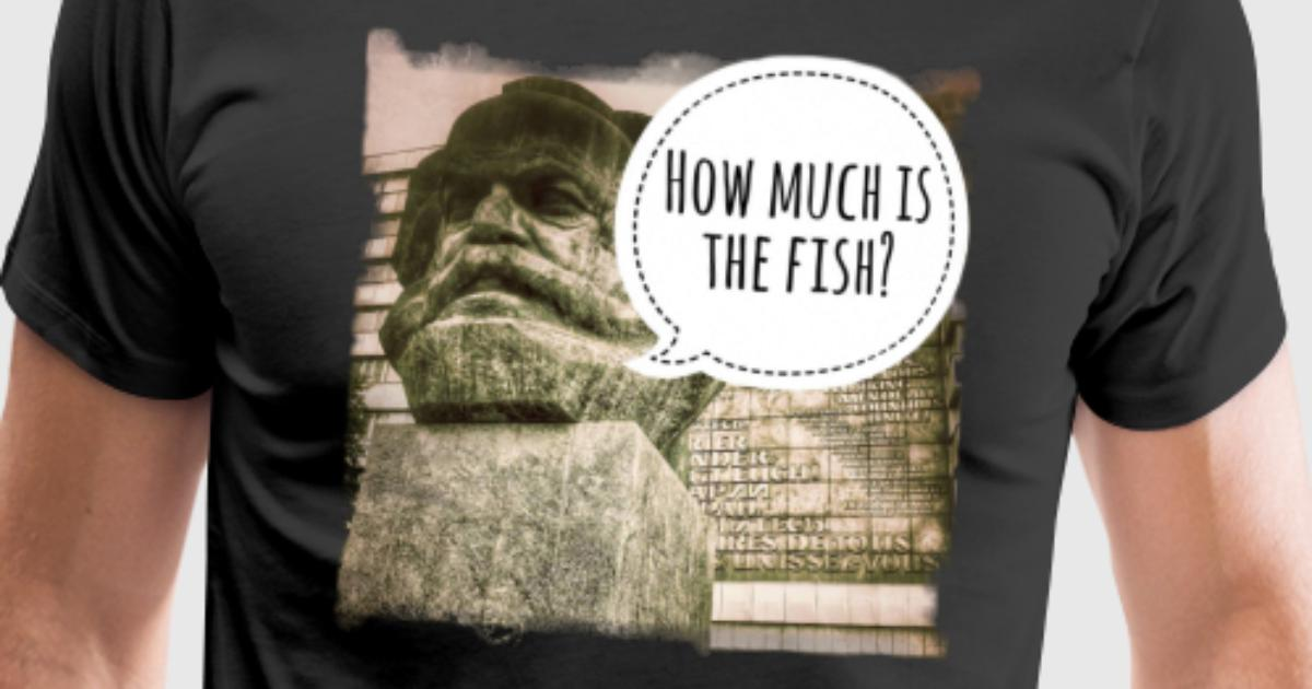 How much is the fish marx t shirt spreadshirt for How much is a shirt