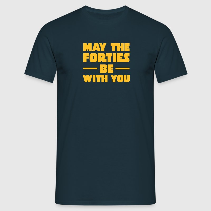 May The Forties Be With You Camisetas - Camiseta hombre