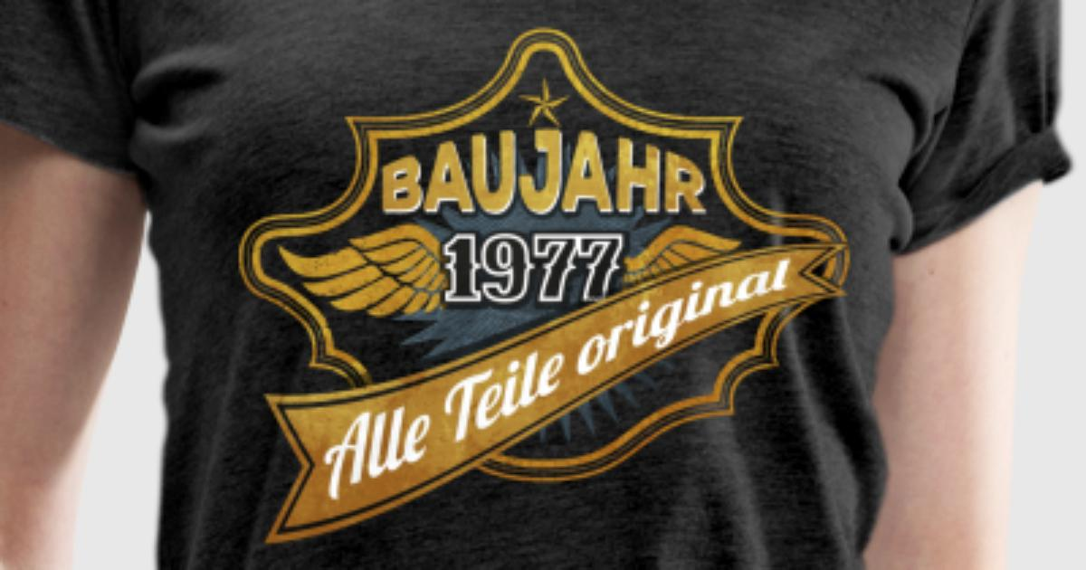Baujahr 1977 alle teile original t shirt spreadshirt for One color t shirt design inspiration