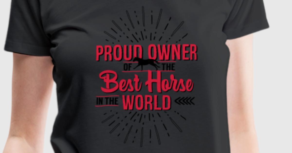 Besitzer des weltbesten pferdes t shirt spreadshirt for Two color shirt design