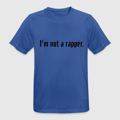 I'm not a rapper Sweaters - mannen T-shirt ademend