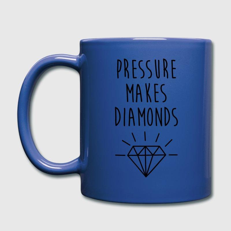 Pressure Makes Diamond: Pressure Makes Diamonds Quote Mug