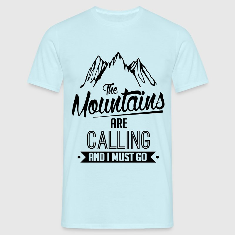 the mountains are calling and i must go T-Shirts - Männer T-Shirt